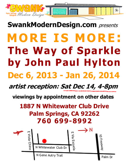 MORE IS MORE The Way of Sparkle by John Paul Hylton, Dec 6, 2013 - Jan 26, 2014